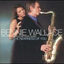 Nearness of You / BENNIE WALLACE
