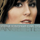 ANGEL EYES / STEFNIE SCHLESINGER