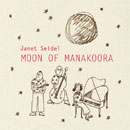 MOON OF MANAKOORA  / Janet Seidel