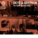 SKYE&GRYPHON for Cafe Apres - midi / V.A selected by 橋本徹