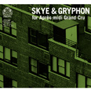 SKYE&GRYPHON for Apres - midi Grand Cru / V.A selected by 橋本徹